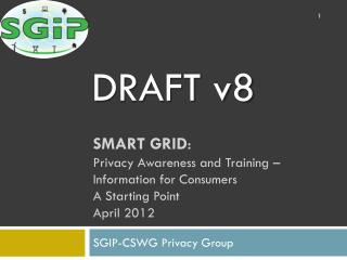 SMART GRID : Privacy Awareness and Training –   Information for Consumers A Starting Point April 2012