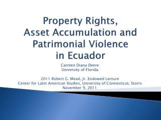 Property Rights,  Asset Accumulation and Patrimonial Violence  in Ecuador
