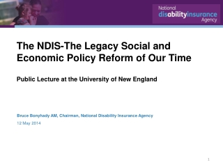 The NDIS-The Legacy Social and Economic Policy Reform of Our Time Public Lecture at the University of New England