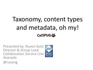 Taxonomy, content types  and metadata, oh my!