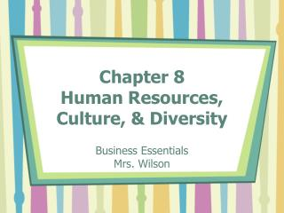 Chapter 8 Human Resources,  Culture, & Diversity