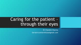 Caring for the patient –  through their eyes