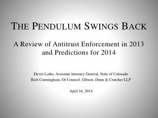 The Pendulum Swings  Back A Review of  Antitrust  Enforcement in 2013 and Predictions for 2014