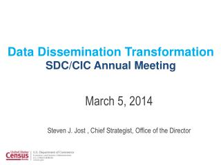 Data Dissemination Transformation SDC/CIC Annual Meeting