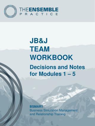 JB&J TEAM WORKBOOK