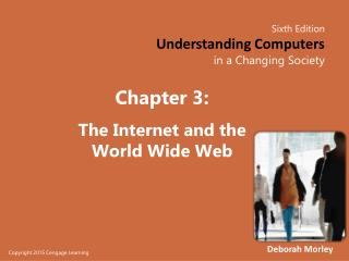 Chapter 3 : The Internet and the World Wide Web