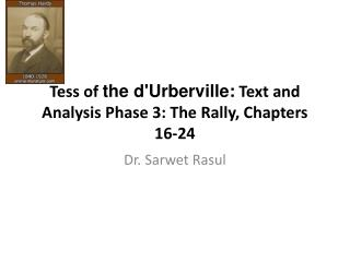 Tess of  the  d'Urberville :  Text and Analysis Phase 3: The Rally, Chapters 16-24