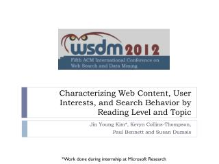 Characterizing Web Content, User Interests, and Search Behavior by Reading  Level and  Topic