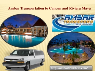 Ambar Transportation to Cancun and Riviera Maya