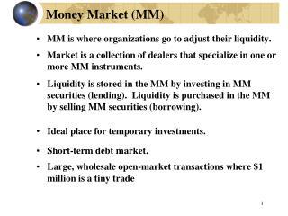 Money Market (MM)