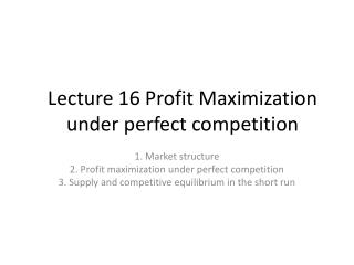 Lecture  16  Profit Maximization under perfect competition