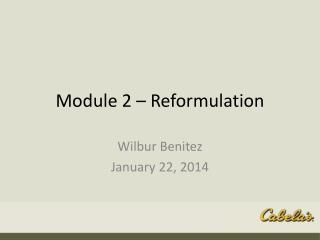 Module 2 – Reformulation