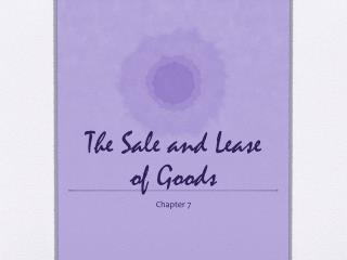 The Sale and Lease of Goods