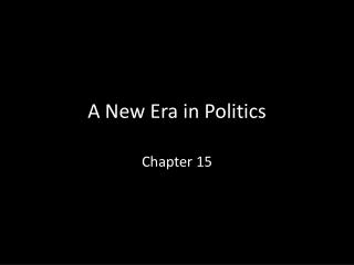 A New Era in Politics