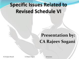 Specific Issues Related to Revised Schedule VI