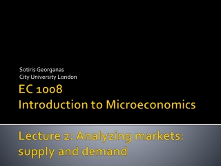 EC 1008 Introduction to Microeconomics Lecture  2: Analyzing markets: supply and demand