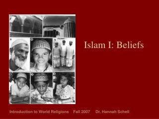 Islam I: Beliefs Introduction to World Religions Fall 2007 Dr ...