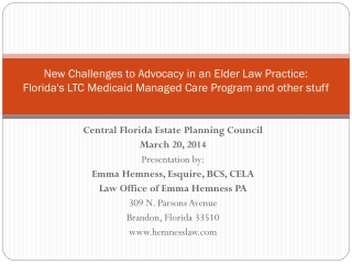 New Challenges to Advocacy in an Elder Law Practice:   Florida's LTC Medicaid Managed Care Program and other stuff