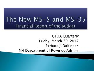 The New MS-5 and MS-35 Financial  Report of the Budget