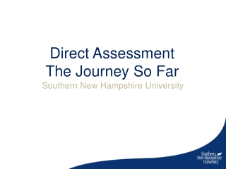 Direct Assessment The Journey So Far