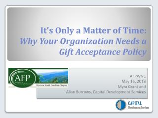 It's Only a Matter of Time:   Why Your Organization Needs a Gift Acceptance Policy