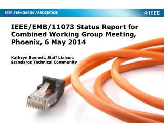 IEEE/EMB/11073 Status Report for Combined Working Group Meeting,  Phoenix, 6 May 2014