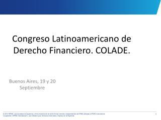 Congreso Latinoamericano de Derecho Financiero. COLADE.