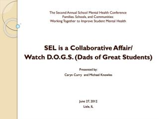 The Second Annual School Mental Health Conference Families. Schools, and Communities : Working Together to Improve Stud