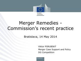 Merger Remedies - Commission's recent practice