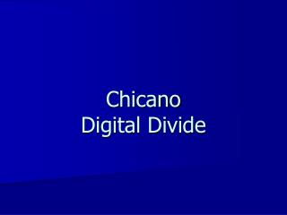 Chicano Digital Divide
