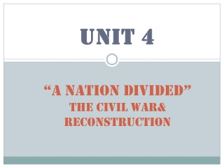 """ A Nation Divided"" The  Civil  War& Reconstruction"