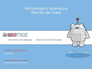 Microformats &  Schema.org  Real  life Use Cases