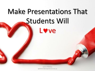 Make Presentations That Students Will  L  ve