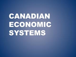 Canadian Economic Systems