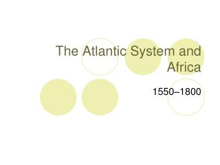The Atlantic System and Africa