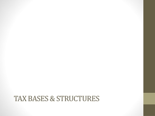 Tax bases & structures