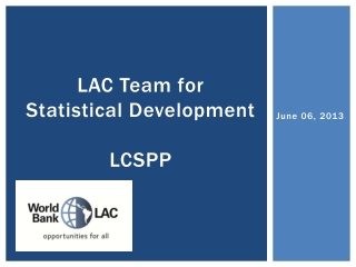 LAC Team for  Statistical Development LCSPP