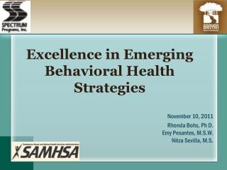 Excellence  in Emerging Behavioral Health  Strategies