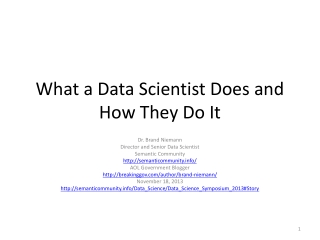 What a Data Scientist Does and How They Do It