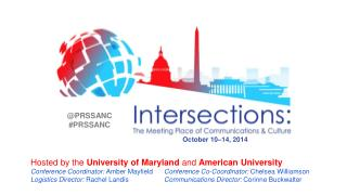 Hosted by the  University of Maryland  and  American University Conference Coordinator:  Amber  Mayfield Conference  Co