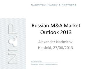 Russian  M&A  Market Outlook 2013