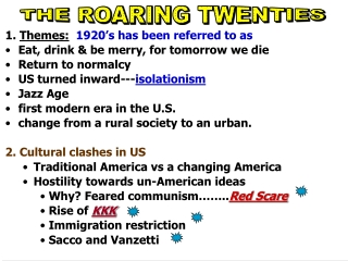 1.  Themes: 1920's has been referred to as Eat, drink & be merry, for tomorrow we die Return to normalcy US turned inwa