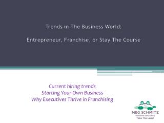 Trends in The Business World: Entrepreneur, Franchise, or Stay The Course