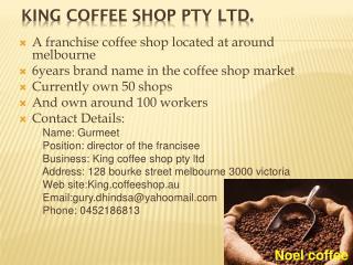 King  Coffee Shop Pty Ltd.