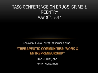TASC CONFERENCE ON DRUGS, CRIME & REENTRY MAY 9 TH , 2014