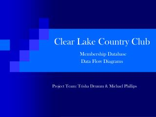 Clear Lake Country Club Membership Database Data Flow Diagrams