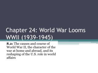 Chapter 24: World War Looms WWII  (1939-1945)