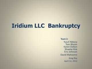Iridium  LLC   Bankruptcy