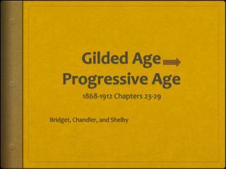 Gilded Age     Progressive Age