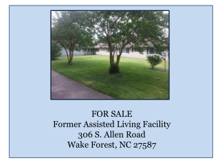 FOR SALE Former Assisted Living Facility 306 S. Allen Road Wake Forest, NC 27587